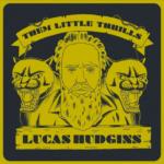 Lucas Hudgins, Them Little Thrills, Natchile Records, 2021